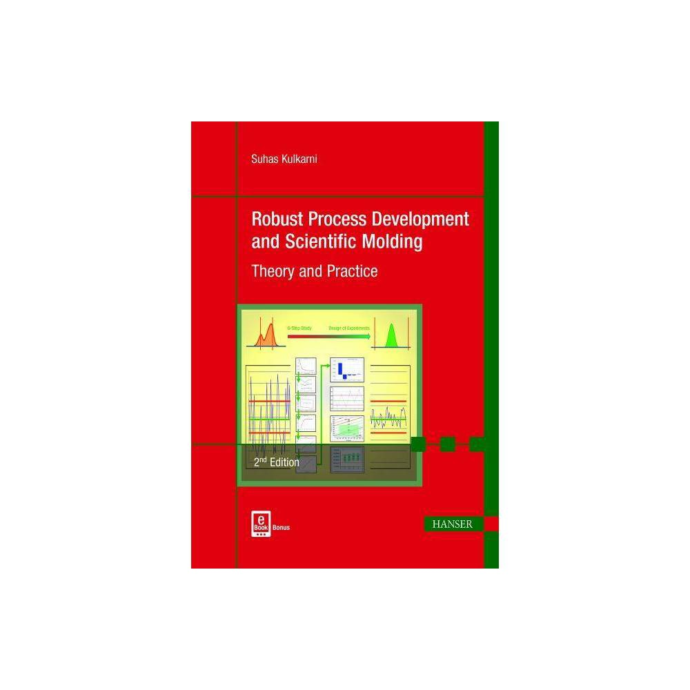 Robust Process Development and Scientific Molding 2e - 2 Edition by Suhas Kulkarni (Hardcover)