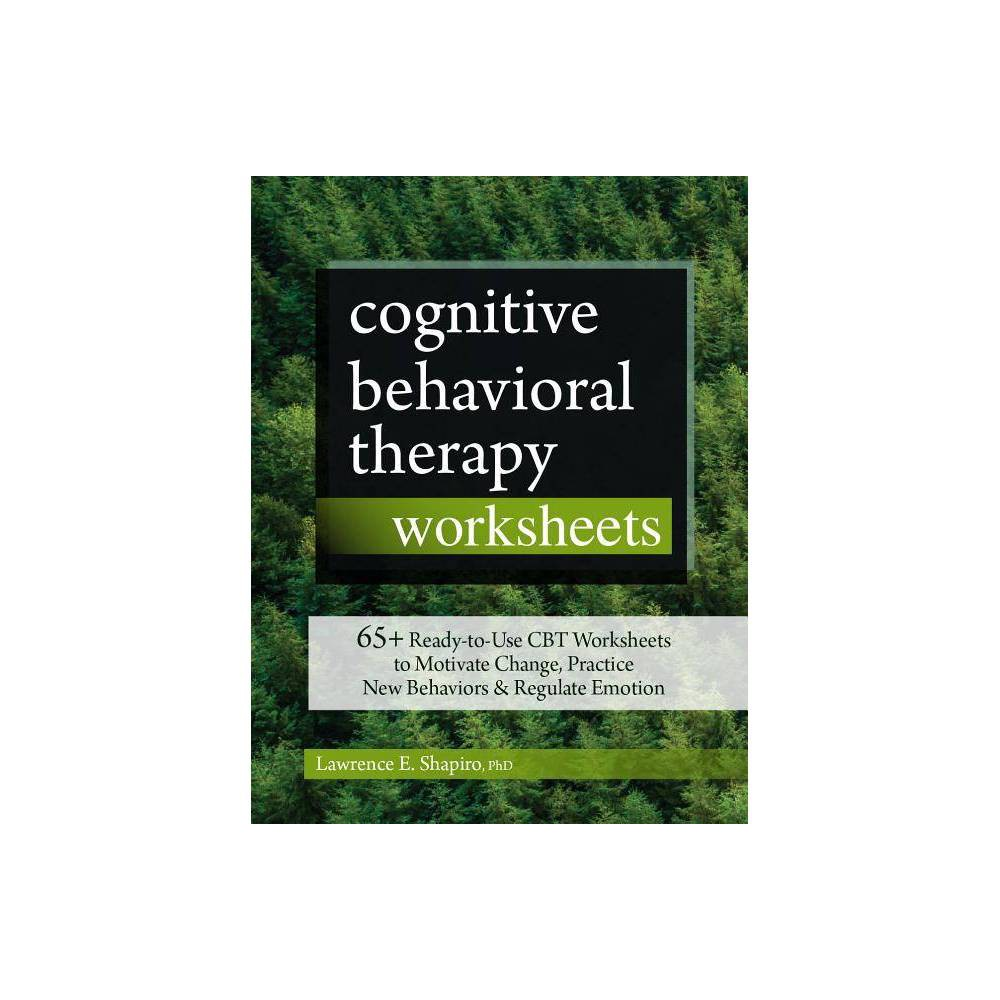 Cognitive Behavioral Therapy Worksheets By Lawrence Shapiro Paperback