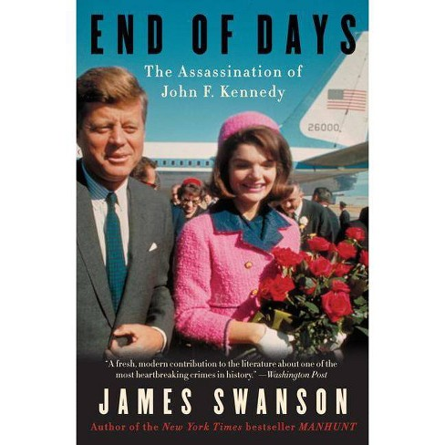 End of Days - by  James L Swanson (Paperback) - image 1 of 1