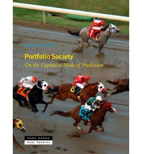 Portfolio Society : On the Capitalist Mode of Prediction (Hardcover) (Ivan Ascher) - image 1 of 1