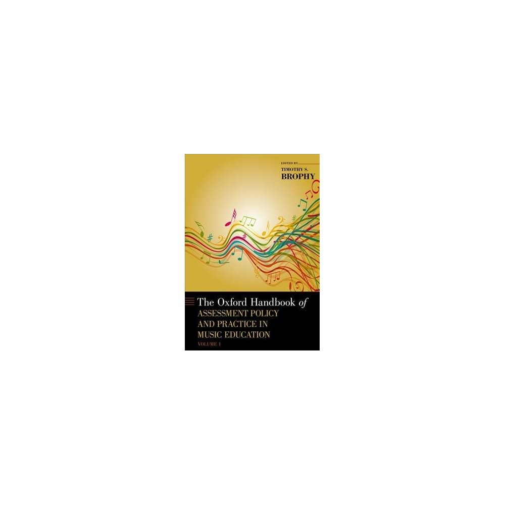 Oxford Handbook of Assessment Policy and Practice in Music Education - (Hardcover)