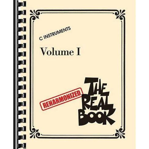The Reharmonized Real Book - Volume 1: C Instruments - (Paperback) - image 1 of 1