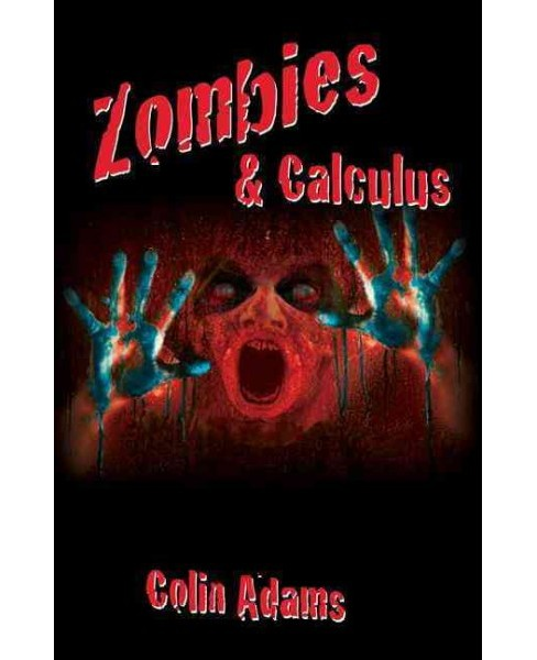 Zombies & Calculus (Reprint) (Paperback) (Colin Adams) - image 1 of 1