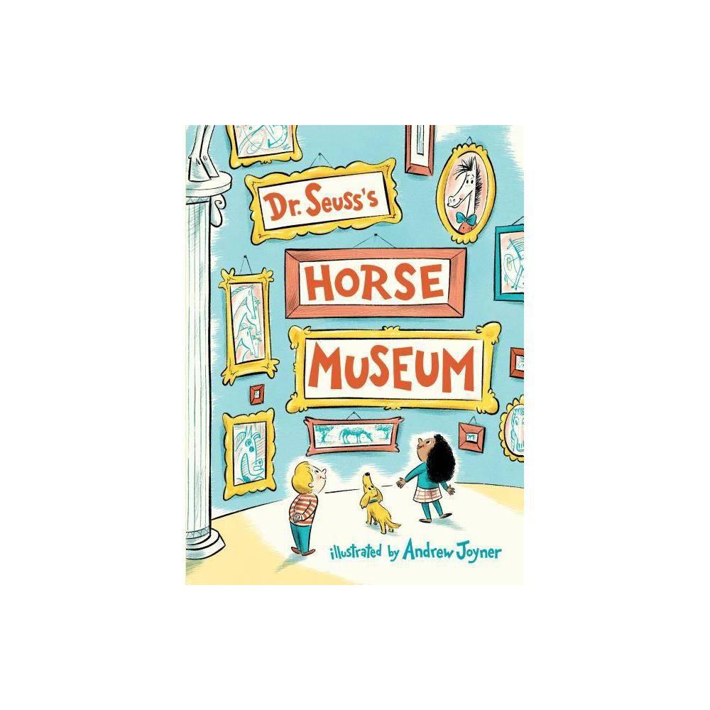 Dr Seuss S Horse Museum Hardcover