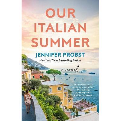 Our Italian Summer - by Jennifer Probst (Paperback)