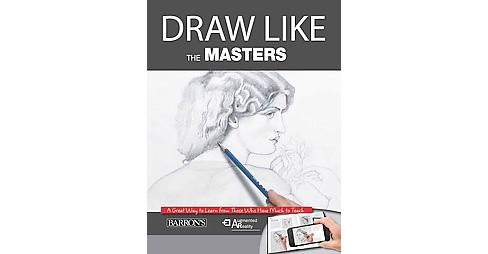 Draw Like the Masters : An Excellent Way to Learn from Those Who Have Much to Teach (Paperback) (Gabriel - image 1 of 1