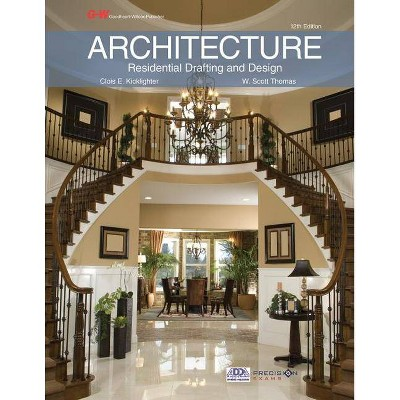 Architecture - 12th Edition by  Clois E Kicklighter & W Scott Thomas (Hardcover)