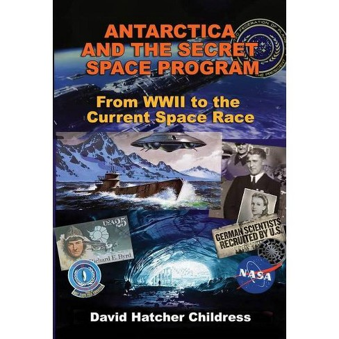 Antarctica and the Secret Space Program - by  David Hatcher Childress (Paperback) - image 1 of 1