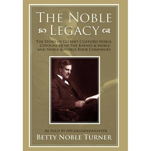 The Noble Legacy - by  Betty N Turner (Hardcover) - image 1 of 1