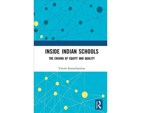 Inside Indian Schools : The Enigma of Equity and Quality -  by Vimala Ramachandran (Hardcover) - image 1 of 1