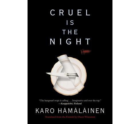 Cruel Is the Night -  by Karo Hamalainen (Hardcover) - image 1 of 1