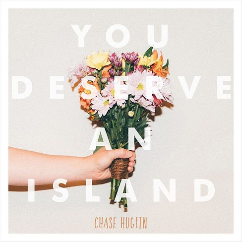 Chase Huglin - You Deserve An Island (Vinyl) - image 1 of 1