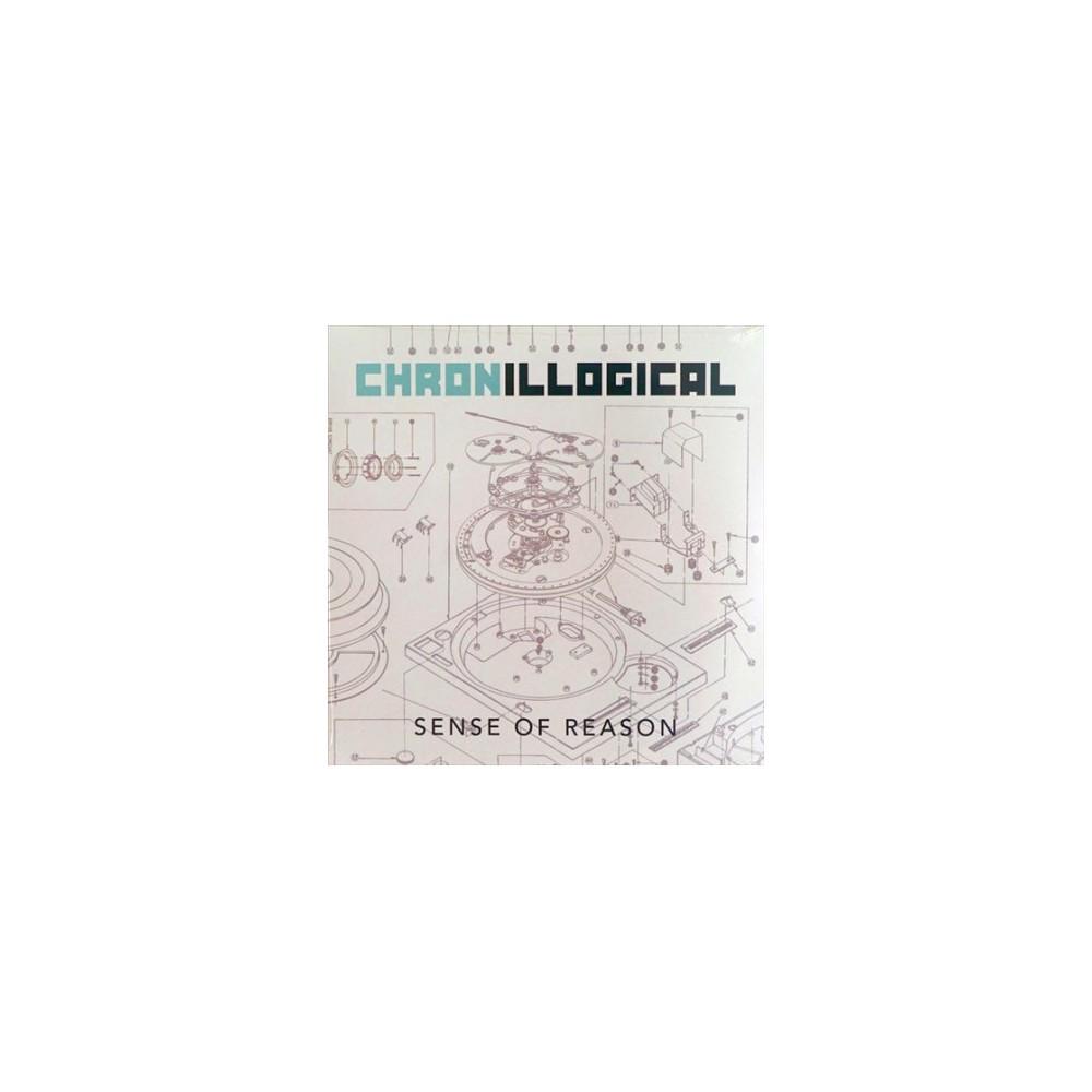 Sense Of Reason - Chronillogical (Vinyl)
