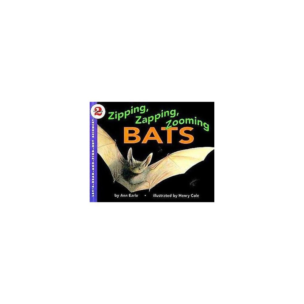 Zipping, Zapping, Zooming Bats (Paperback) (Ann Earle)