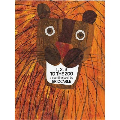 1, 2, 3 to the Zoo - by Eric Carle (Hardcover)