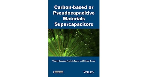 Supercapacitors Based on Carbon or Pseudocapacitive Materials (Paperback) (Patrice Simon & Thierry - image 1 of 1