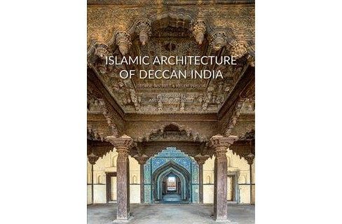 Islamic Architecture of Deccan India -  by George Michell & Helen Philon (Hardcover) - image 1 of 1