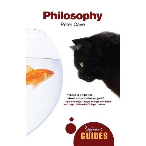 Philosophy - (Beginner's Guides (Oneworld)) by  Peter Cave (Paperback) - image 1 of 1