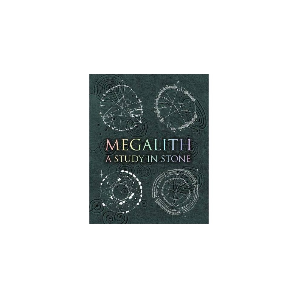 Megalith : Studies in Stone - (Wooden Books) (Hardcover)