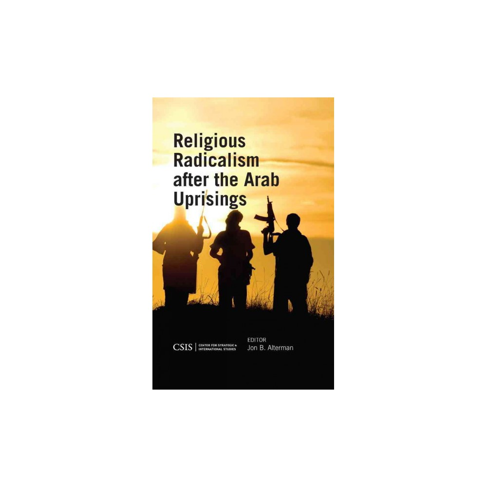 Religious Radicalism After the Arab Upri ( Csis Reports) (Hardcover)