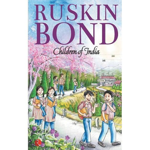 Children of India - by  Ruskin Bond (Paperback) - image 1 of 1