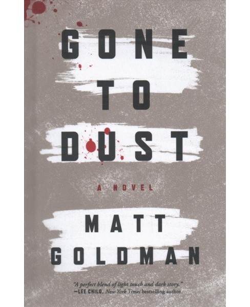 Gone to Dust -  by Matt Goldman (Hardcover) - image 1 of 1
