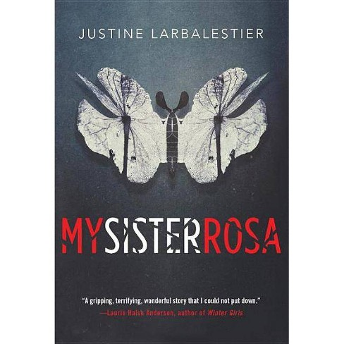 My Sister Rosa - by  Justine Larbalestier (Hardcover) - image 1 of 1