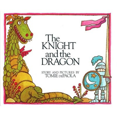 The Knight and the Dragon - (Paperstar Book) by  Tomie dePaola (Paperback)