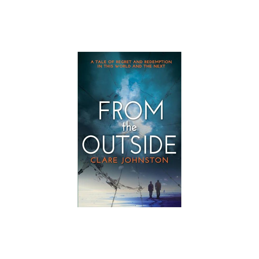 From the Outside - by Clare Johnston (Paperback)