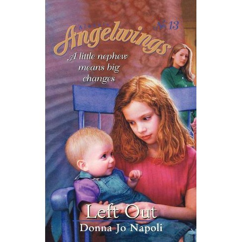 Left Out - (Aladdin Angelwings) by  Donna Jo Napoli (Paperback) - image 1 of 1