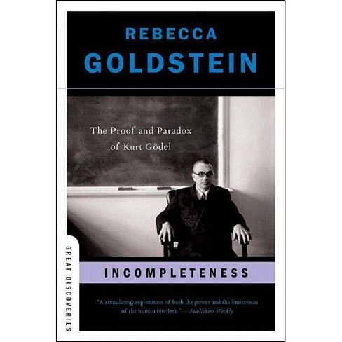 Incompleteness - (Great Discoveries (Paperback)) by  Rebecca Goldstein (Paperback) - image 1 of 1