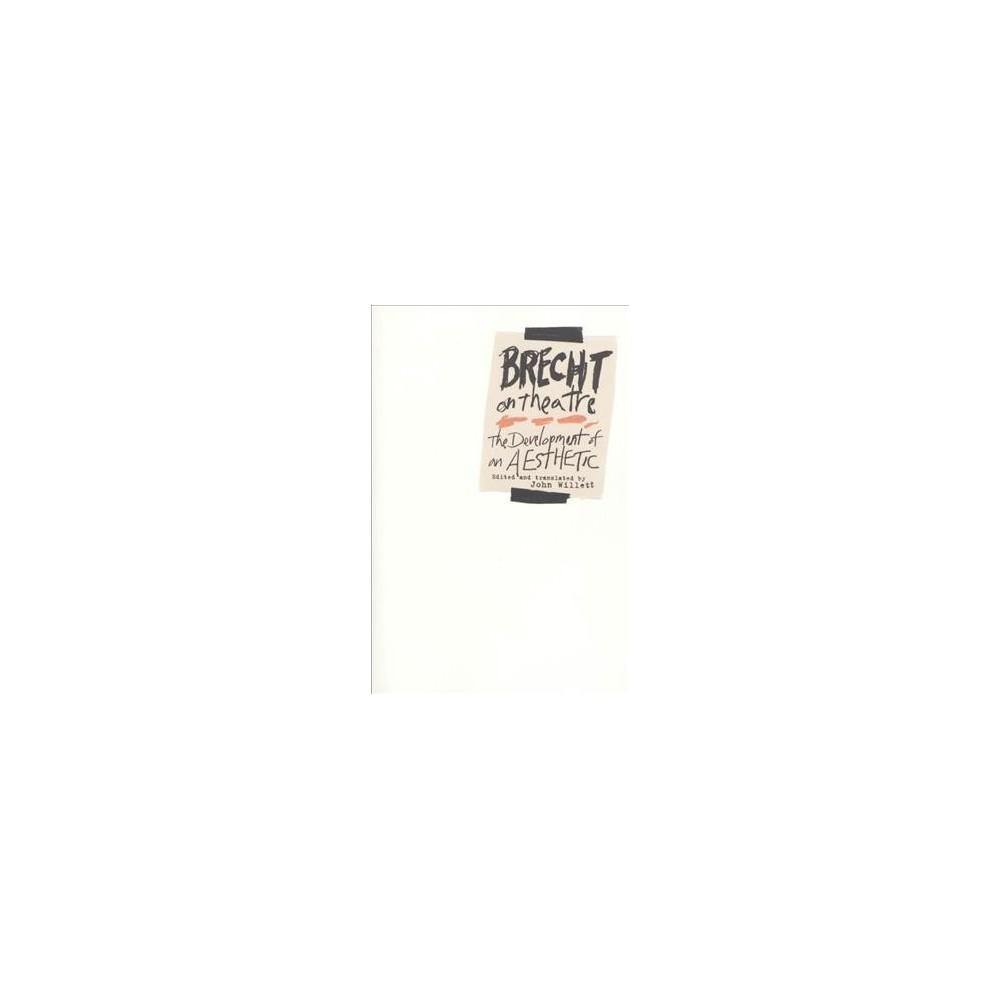 Brecht on Theatre : The Development of an Aesthetic - Reissue by Bertolt Brecht (Paperback)