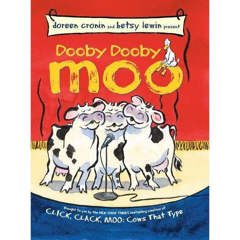Dooby Dooby Moo - (Click, Clack Book) by  Doreen Cronin (Hardcover) - image 1 of 1