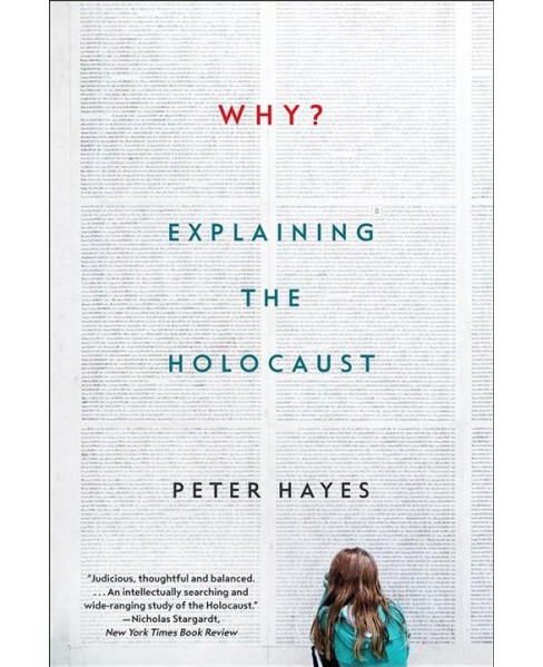 Why? : Explaining the Holocaust -  Reprint by Peter Hayes (Paperback) - image 1 of 1