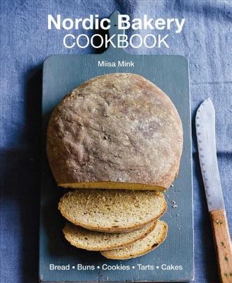 Nordic Bakery Cookbook - by Miisa Mink (Hardcover)