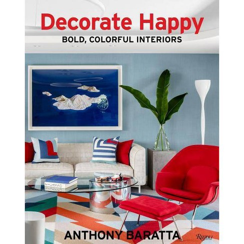 Decorate Happy - by  Anthony Baratta (Hardcover) - image 1 of 1