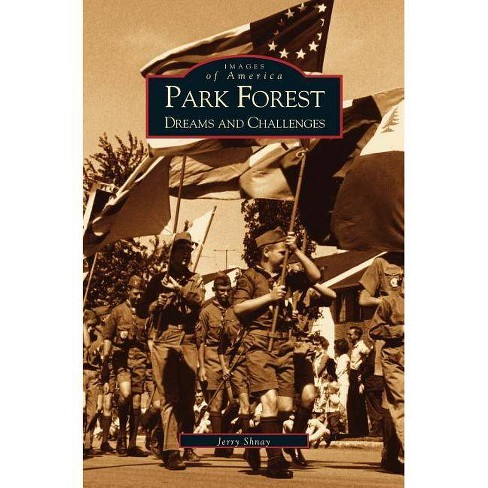 Park Forest - by  Jerry Shnay & Jerry Schnay (Hardcover) - image 1 of 1