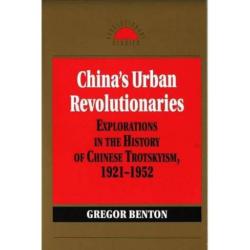 China's Urban Revolutionaries - (Revolutionary Studies (Paperback)) by  Gregor Benton (Paperback) - image 1 of 1