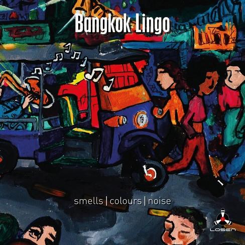 Bangkok Lingo - Smells/Colours/Noise (CD) - image 1 of 1