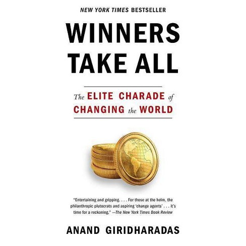 Winners Take All - by  Anand Giridharadas (Paperback) - image 1 of 1