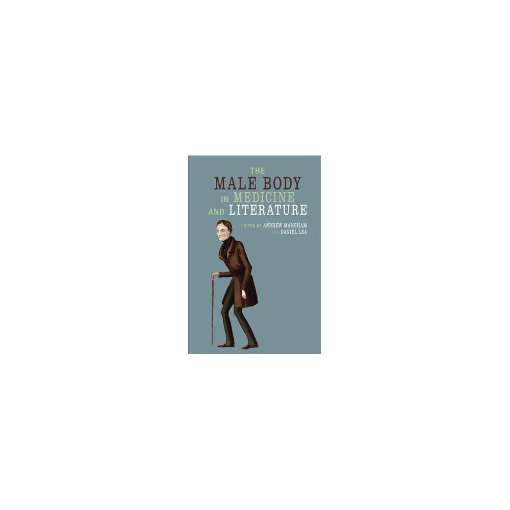 Male Body in Medicine and Literature - (Hardcover)