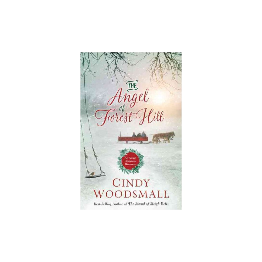 Angel of Forest Hill : An Amish Christmas Romance (Large Print) (Hardcover) (Cindy Woodsmall)