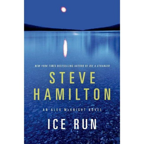 Ice Run - (Alex McKnight) by  Steve Hamilton (Paperback) - image 1 of 1