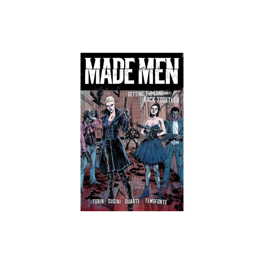 Made Men : Getting the Gang Back Together - (Made Men) by Paul Tobin (Paperback)