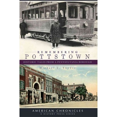 Remembering Pottstown: Historic Tales from a Pennsylvania Borough - image 1 of 1