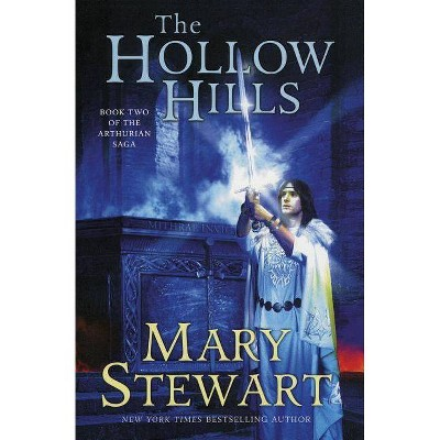 The Hollow Hills - (Arthurian Saga) by  Mary Stewart (Paperback)