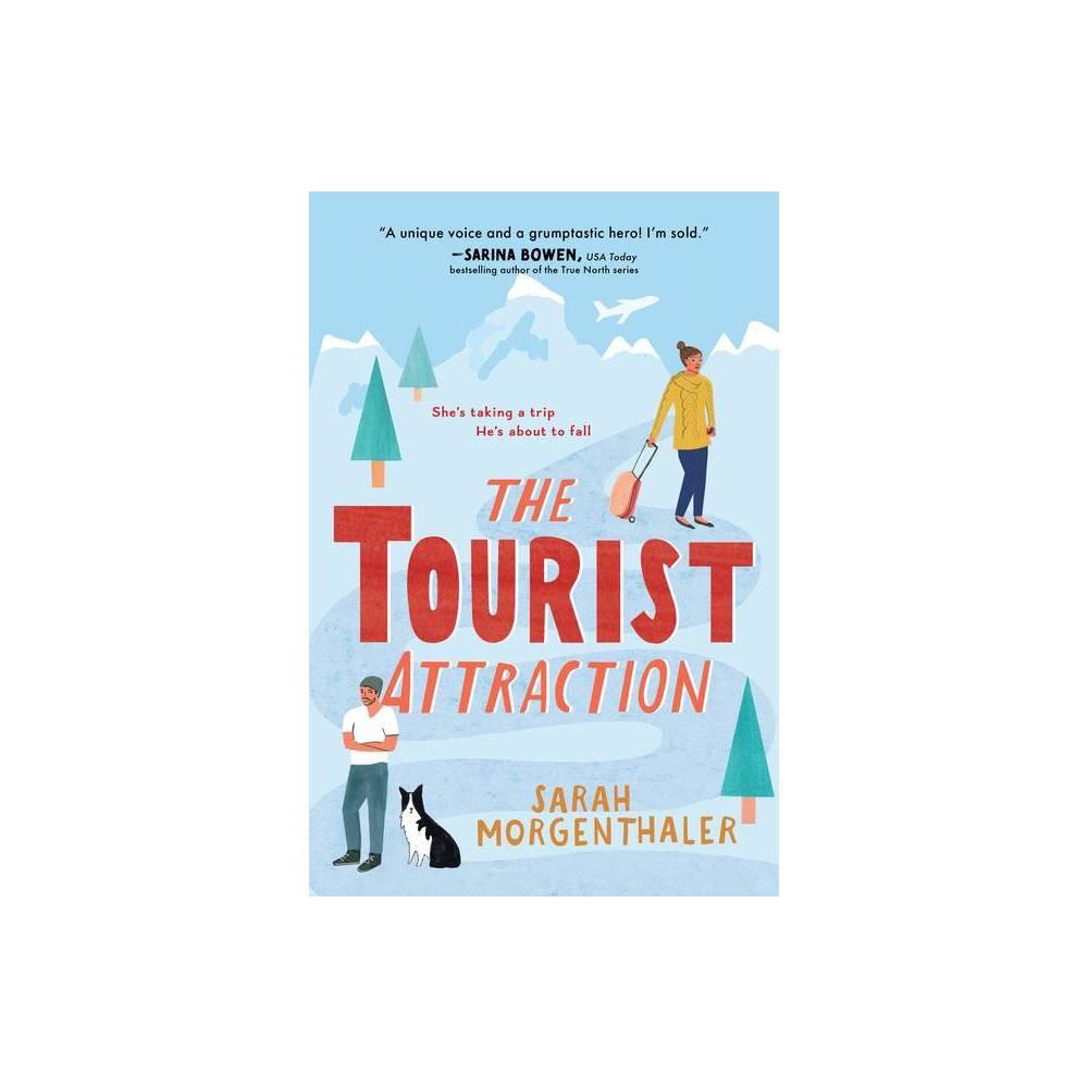 The Tourist Attraction Moose Springs Alaska By Sarah Morgenthaler Paperback