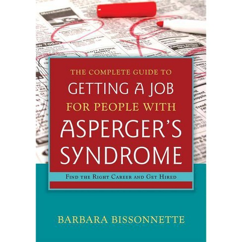 The Complete Guide to Getting a Job for People with Asperger's Syndrome - by  Barbara Bissonnette - image 1 of 1