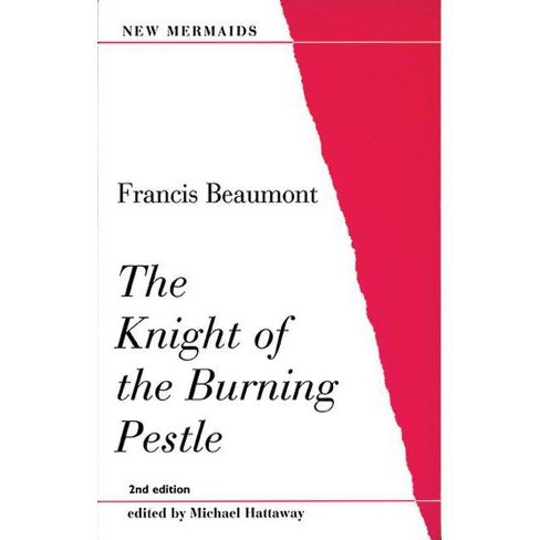 The Knight of the Burning Pestle - (New Mermaids (A & C Black Ltd.)) 2 Edition by  Francis Beaumont - image 1 of 1