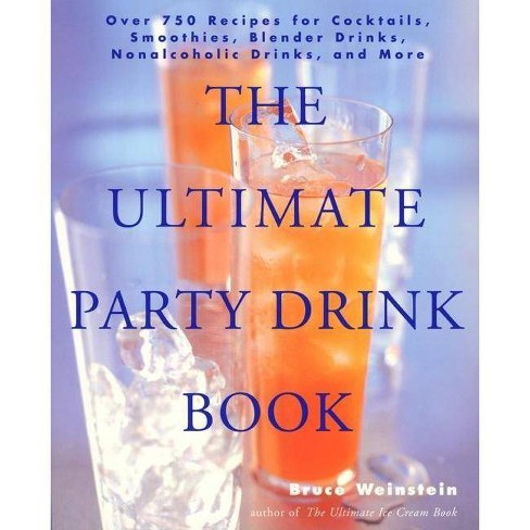 The Ultimate Party Drink Book - by  Bruce Weinstein (Paperback) - image 1 of 1
